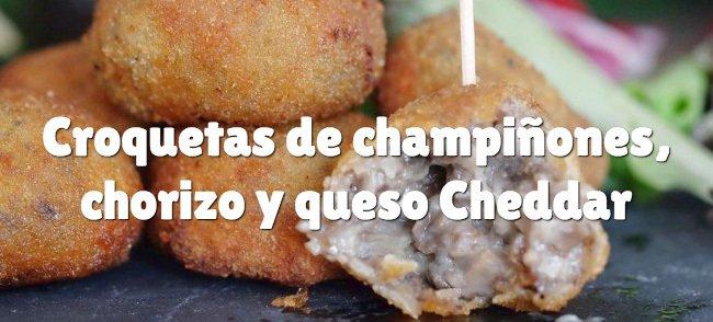 Croquetas de champiñones, chorizo y queso Cheddar